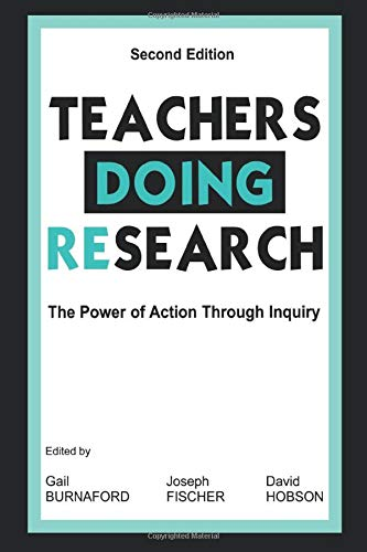 Teachers Doing Research: The Power of Action Through Inquiry, 2nd Edition