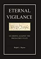 Eternal Vigilance: Guarding Against the Predatory State