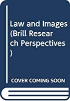 Law and Images (Brill Research Perspectives)