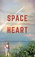 Space Heart: a memoir in stages