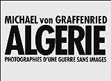 Algérie - Photographies d'une guerre sans images