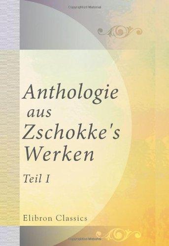 Anthologie aus Zschokke's Werken: Teil 1