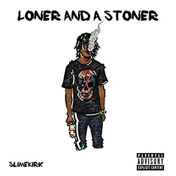 Loner And A Stoner