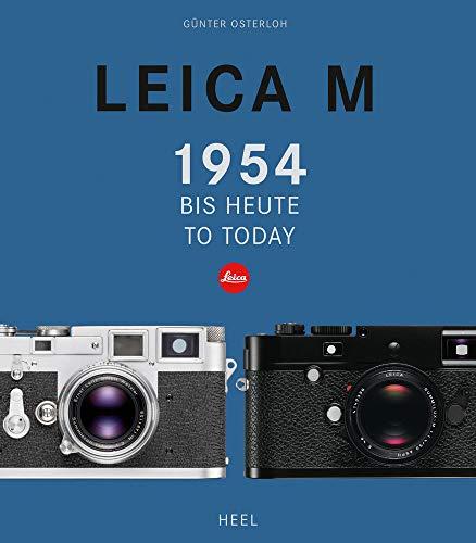 Leica M: 1954 bis heute/ until today: 1954 bis heute/ until today (zweisprachig: Deutsch / Englisch)