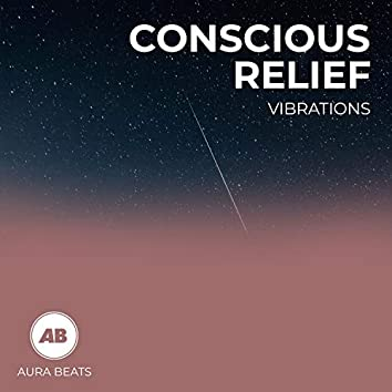 Conscious Relief Vibrations