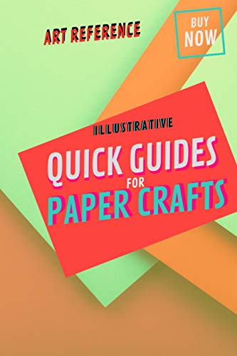 Illustrative Quick Guides For Paper Crafts (English Edition)