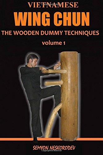 Vietnamese wing chun: The wooden dummy techniques: Volume 1