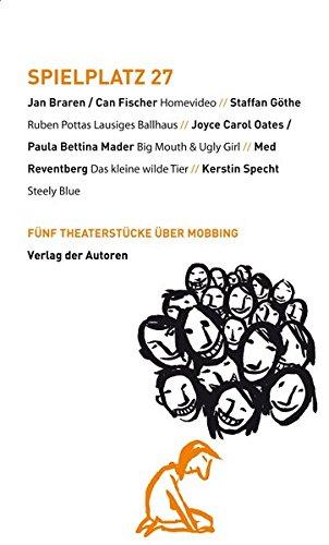Spielplatz / Spielplatz 27: Fünf Theaterstücke über Mobbing (Theaterbibliothek)
