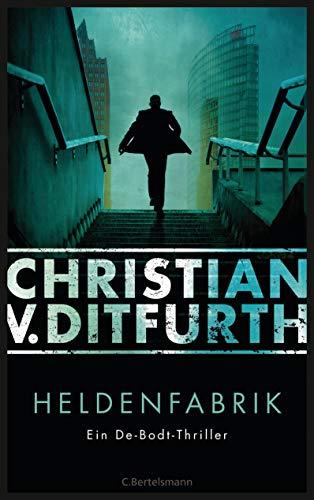 Buchseite und Rezensionen zu 'Heldenfabrik: Thriller (Kommissar de Bodt ermittelt 1)' von Christian v. Ditfurth