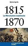 1815-1870 - La Révolution inachevée