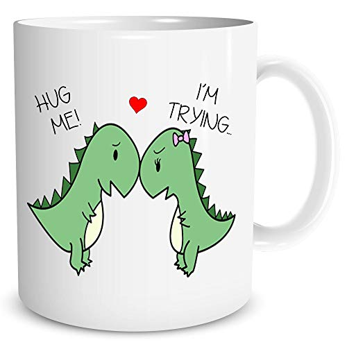 T-Rex Trying to Hug Dinosaur Mug T Rex Mug Funny Dino Mug for Boyfriend Girlfriend Cute Mug Dinosaur Gift Funny Gift Birthday WSDMUG1305