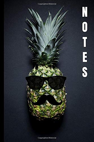 Notes: Pineapple with Sunglasses and Mustache - Pineapple Notebook / Journal. Funny Pineapple Accessories, Favors & Novelty Pineapple Gift Idea for Pineapple Day.