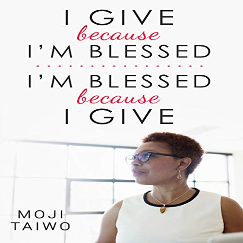 I Give Because I'm Blessed - I'm Blessed Because I Give audiobook cover art