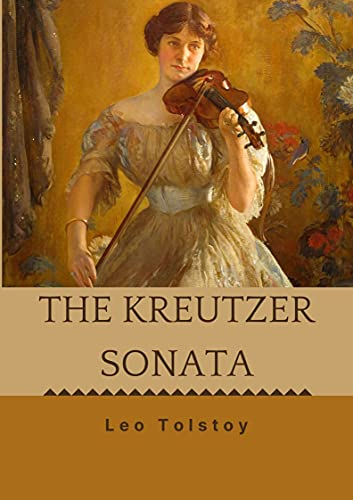 The Kreutzer Sonata (Illustrated) (English Edition)