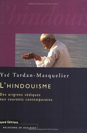L'Hindouisme : Des origines védiques oux courants contemporains