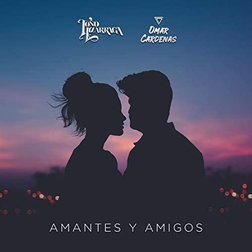 Toño Lizarraga & Omar Cardenas