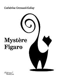 Mystère Figaro par Cathérine Gressani-Galiay
