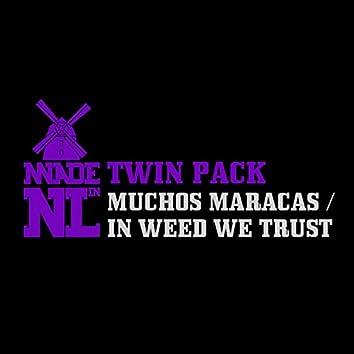 In Weed We Trust / Muchos Maracas