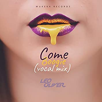 Come Boogie (Vocal Mix)