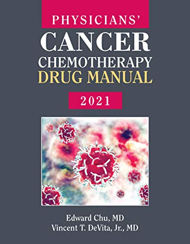 Compare Textbook Prices for Physicians' Cancer Chemotherapy Drug Manual 2021 21 Edition ISBN 9781284230130 by Chu, Edward,DeVita Jr., Vincent T.