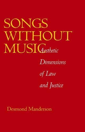 Compare Textbook Prices for Songs without Music: Aesthetic Dimensions of Law and Justice Philosophy, Social Theory, and the Rule of Law Volume 7 First Edition ISBN 9780520216884 by Manderson, Desmond