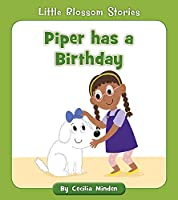 Piper Has a Birthday (Little Blossom Stories)