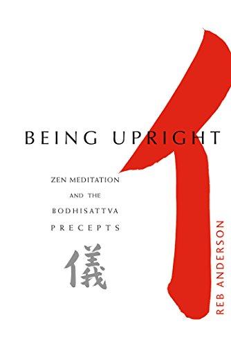 Being Upright: Zen Meditation and Bodhisattva Precepts (Zen Meditation and the Bodhisattva Precepts) (English Edition)