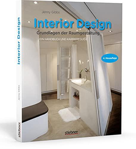 Interior design - Grundlagen der Raumgestaltung: Ein Handbuch und Karriereguide