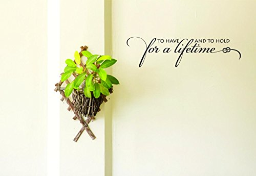 Decal - Peel & Stick Wall Sticker : to Have and to Hold for a Lifetime Love Life Quote Living Room Color: Black Size 8 Inches x 20 Inches - Design with Vinyl Moti 2358 1