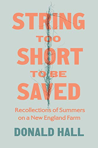 String Too Short to Be Saved: Recollections of Summers on a New England Farm (English Edition)