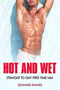 Hot and Wet  Straight to Gay First Time MM