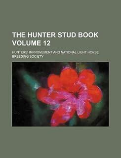 The Hunter Stud Book Volume 12