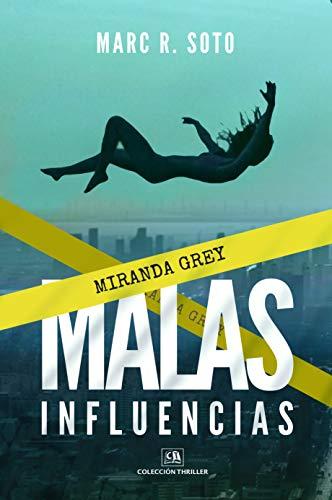 MALAS INFLUENCIAS: Colección Thriller Policíaco y Novela Negra
