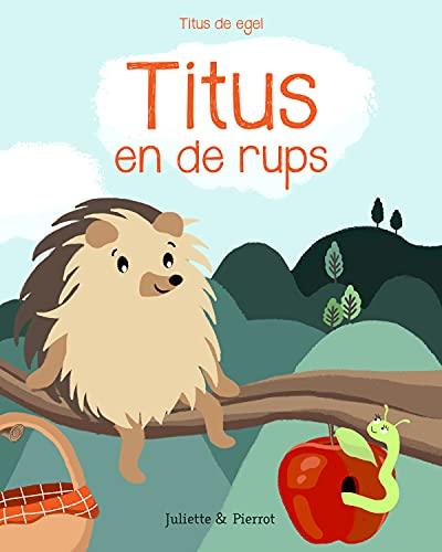 Titus en de rups (Titus de egel Book 1) (Dutch Edition)