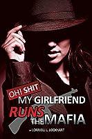 Oh Shit! My Girlfriend Runs The Mafia: Book 1