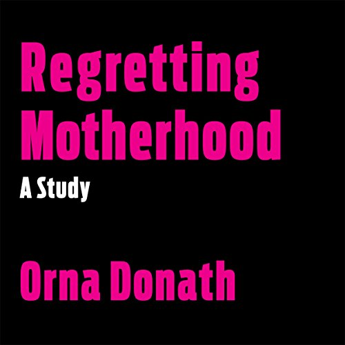 Regretting Motherhood audiobook cover art