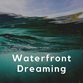 Waterfront Dreaming