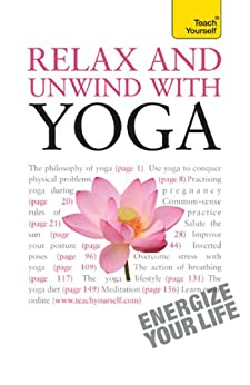 Relax And Unwind With Yoga: Teach Yourself by [Swami Saradananda]