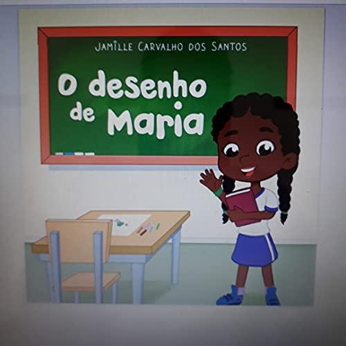 O DESENHO DE MARIA