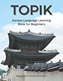 TOPIK Korean Language Learning Book for Beginners Korean-English-Vietnamese Translation: Easy to study Korean flash cards vocabulary workbook. Practice 700 basic words guide with sentence example. Ready for TOPIK exam test in 40 days