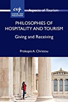 Philosophies of Hospitality and Tourism: Giving and Receiving (Aspects of Tourism)