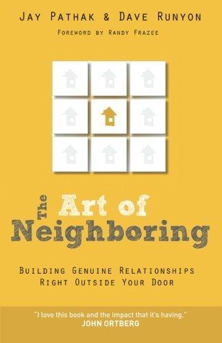 [Jay Pathak] The Art of Neighboring: Building Genuine Relationships...