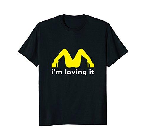I'm Loving it T-shirt Gift Funny