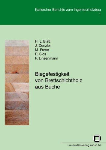 Biegefestigkeit Von Brettschichtholz Aus Buche (Karlsruher Berichte zum Ingenieurholzbau)