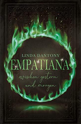 Empatiana - Zwischen gestern und morgen (Empatiana-Trilogie 2) von [Linda Dantony]