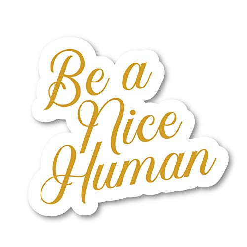 Be A Nice Human Sticker Inspirational Quotes Stickers - 2 Pack - Laptop Stickers - 2.5