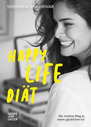 Happy Life Diät: Der intuitive Weg zu einem glücklichen Ich (Gräfe und Unzer Einzeltitel)