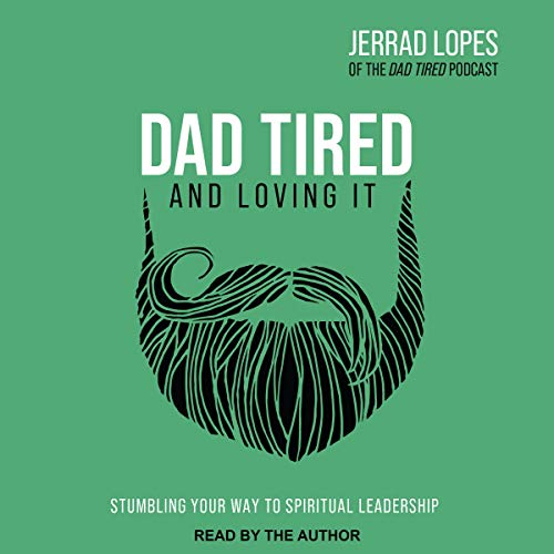 Dad Tired and Loving It cover art