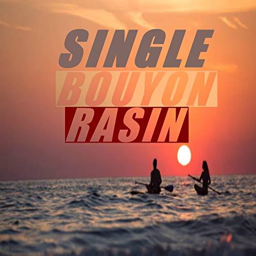 Single Bouyon Rasin