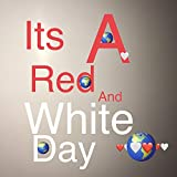 Its A Red And White Day